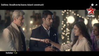 Dahleez: Swadheenta leaves Adarsh awestruck!