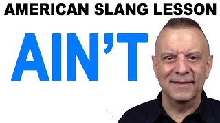 American Slang Lesson - Ain't (Taboo Words)