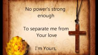 I am yours by Lauren Daigle with Lyrics