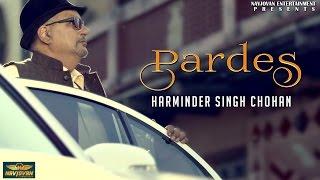Latest New Punjabi Songs 2017 | Pardes | Harminder Singh Chohan | Punjabi Songs 2017