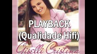(Download) [Hifi 1440 Kbps] Giselli Cristina- Quero Adorá-Lo (Playback) (Qualidade Hifi).