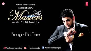 Bin Tere Song by Simarjit Bal Ft. Ishita ||  The Masters Album