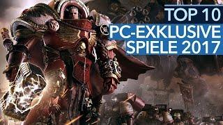 Die 10 besten Games, auf die sich PC-Spieler 2017 freuen - Top 10 PC-exklusive Spiele
