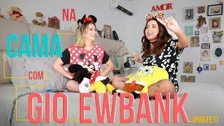 NA CAMA COM GIO EWBANK E.... ANITTA (parte 1) | GIOH
