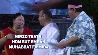 MIRZO TEATRI - HOM SUT EMGAN MUHABBAT FILMIDA