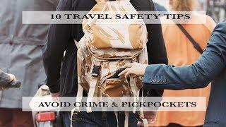10 Travel Safety Tips - Avoid Pick Pockets & Crime