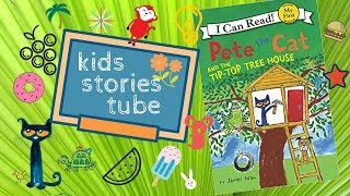 Pete the Cat and the Tip-Top Tree House by James Dean |English Children's Books | Bedtime Story