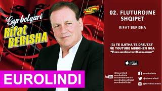 Rifat Berisha - Fluturojne Shqipet (audio) 2015