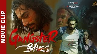 Gangster Blues - Nepali Full Movie Clip || Aashirman Ds Joshi, Aana Sharma || Movie 2018