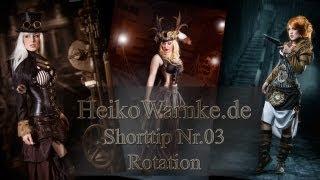 Short Tip Nr. 03 - Rotation, die Sache mit der