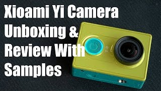 Xiaomi Yi Action Camera Unboxing & Overview With Camera Samples