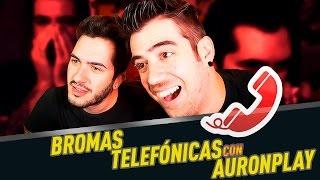 Bromas telefónicas | Ft. AuronPlay