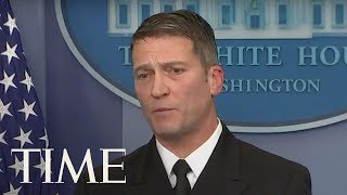 White House Doctor Holds Press Briefing After President Trump's Recent Medical Exam | TIME