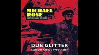 MICHAEL ROSE 'AFRICAN DUB' - FULL ALBUM (TWILIGHT CIRCUS PRODUCTION 2004)