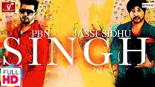 Singh - Jassi Sidhu Ft. PBN | Latest Punjabi Songs 2016
