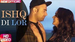 Ishq Di Lor (Full Video) | Nafray | Latest Punjabi Song 2018 | Speed Records