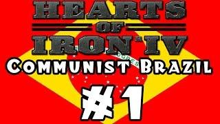 Hearts of Iron IV -- Communist Brazil! - Part 1