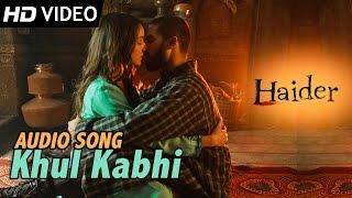 Khul Kabhi | Official Audio Song | Haider | Arijit Singh