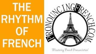 Word of the Week #15 - Rhythm Of French Speech - Mastering French Pronunciation w/ Geri Metz