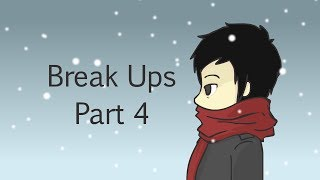 Break Ups: Part 4