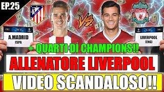 VIDEO SCANDALOSO!! NON CI POSSO CREDERE!! + QUARTI DI CHAMPIONS!! FIFA 18 CARRIERA ALLENATORE #25