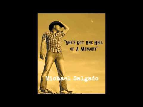MICHAEL SALGADO SHE S GOT ONE HELL OF A MEMORY