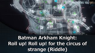 Batman Arkham Knight: Roll up! Roll up! for the circus of strange (Riddle)