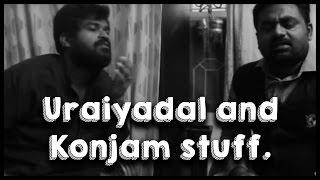 Uraiyadal and Konjam stuff.. - TempleMonkeysTV