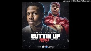 Lud Foe Feat. Lil Durk - Cuttin Up (Remix)