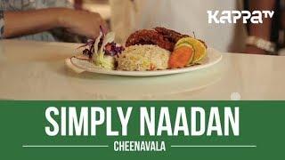 Cheenavala - Simply Naadan - Kappa TV