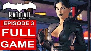 BATMAN Telltale EPISODE 3 FULL Gameplay Walkthrough Part 1 No Commentary (BATMAN Telltale Series)