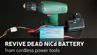 How to revive dead NiCd battery from cordless power tools