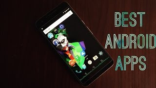 7 ANDROID APPS YOU MUST TRY (2016)