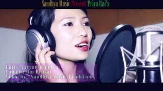 New Latest song-Priya Rai-Bhuleu Ki Ta Hajur Katai FULL HD 2016