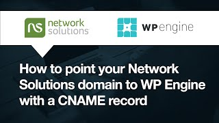 Network Solutions: How to point your domain to WP Engine with CNAME