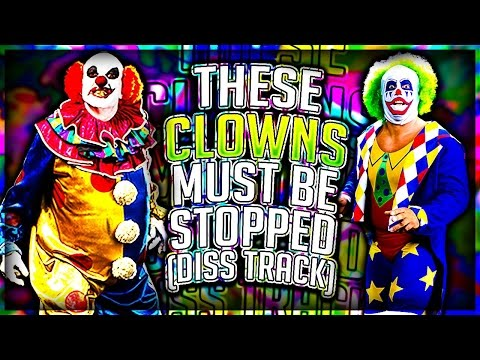 These Clowns Must Be Stopped (Diss Track) KILLER CLOWNS!!!