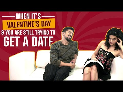 Xxx Mp4 When It S Valentine S Day You Are Still Trying To Get A Date Ft Taapsee Pannu Saqib Saleem 3gp Sex