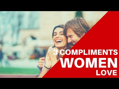 3 Compliments That Work On Women