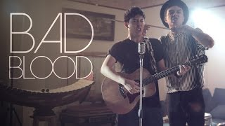 Bad Blood | Cover | BILLbilly01 ft. Third Keeth