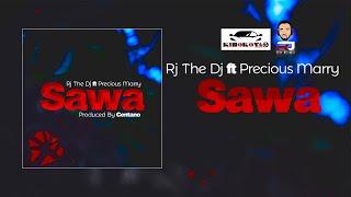 Rj The DJ Ft Precious Marry - Sawa (Official Audio)
