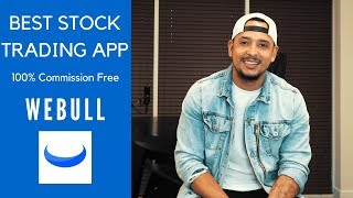 WEBULL: BEST STOCK TRADING APP WITH ZERO COMMISSIONS!!