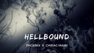 Phoenix - Hellbound Ft. Chirag Maini | [Prod. By - Young Taylor]