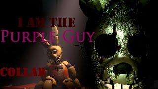[FNaF SFM] I AM THE PURPLE GUY (COLLAB) - BY DAGAMES
