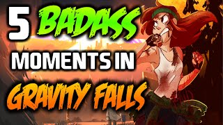 5 BADASS MOMENTS IN GRAVITY FALLS - Gravity Falls