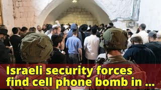 Israeli security forces find cell phone bomb in Joseph