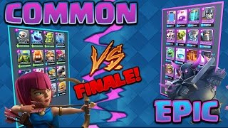 Clash Royale - *COMMON V's EPIC!* The final showdown (maybe not!?) EP:6