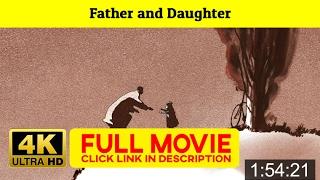 Father and Daughter  FuII'-Movi'estream