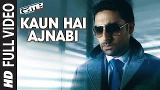 Kaun Hai Ajnabi Full HD Song   Game   Abhishek Bachchan, Sarah Jane Dias, Kangana Ranaut