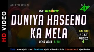 Duniya Haseeno Ka Mela Remix | Gupt | DJ Abi | Remix Video | HD