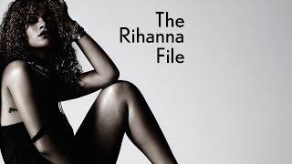 The Rihanna File